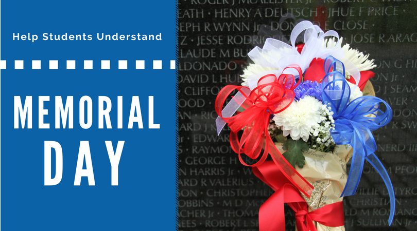 "Helping Students Understand the ""Why"" of Memorial Day"