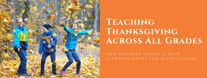 Teaching Thanksgiving Across All Grades